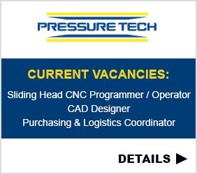 Sliding Head CNC Programmer / Operator, CAD Designer and Purchasing / Logistics Coordinator Vacancies at Pressure Tech in Glossop, Derbyshire, UK.
